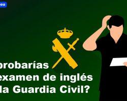 examen inglés guardia civil