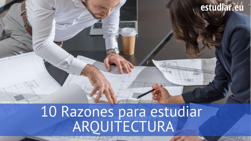 10 razones para estudiar arquitectura
