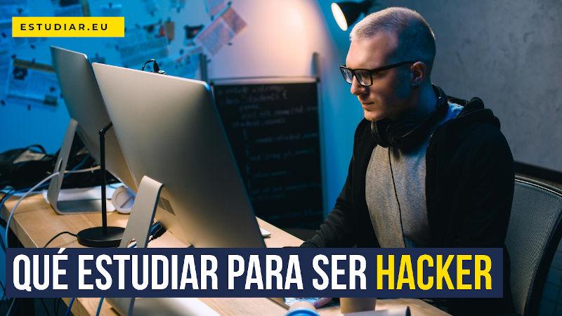 qué estudiar para ser hacker