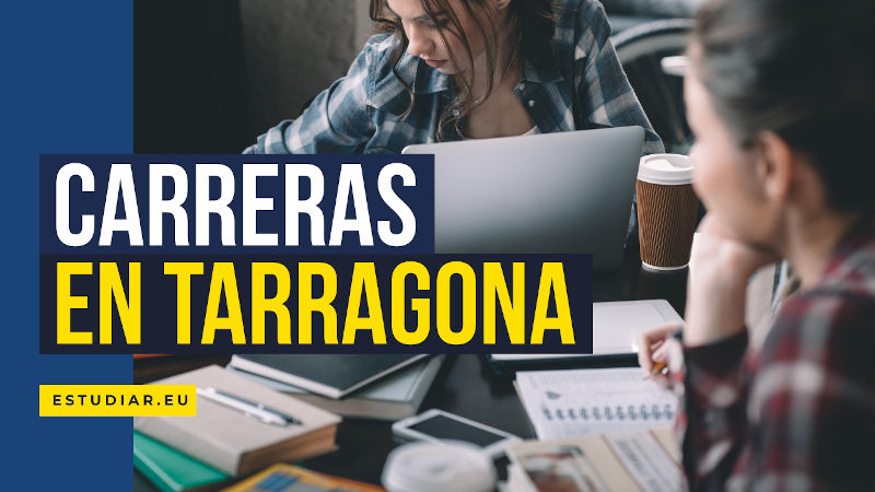 carreras universitarias en Tarragona